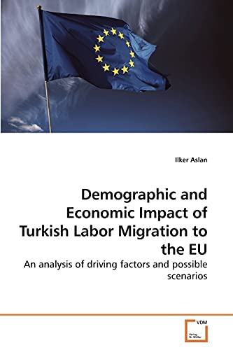 9783639248432: Demographic and Economic Impact of Turkish Labor Migration to the EU