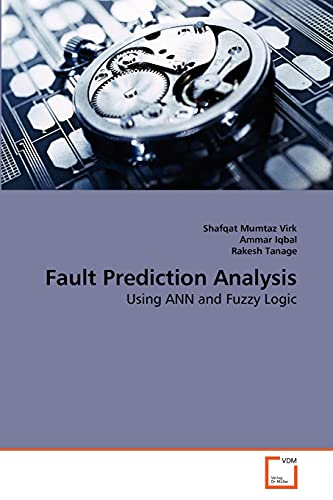 9783639248623: Fault Prediction Analysis: Using ANN and Fuzzy Logic