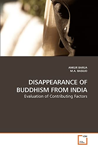 9783639248678: DISAPPEARANCE OF BUDDHISM FROM INDIA: Evaluation of Contributing Factors