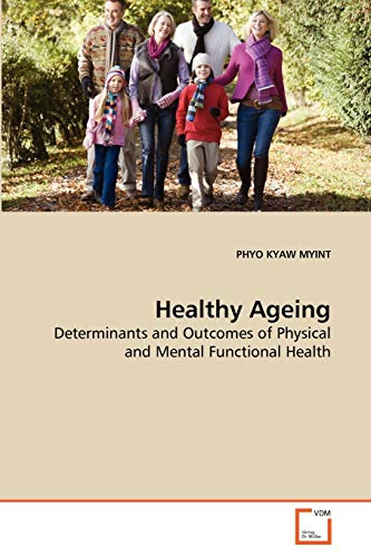9783639248869: Healthy Ageing: Determinants and Outcomes of Physical and Mental Functional Health