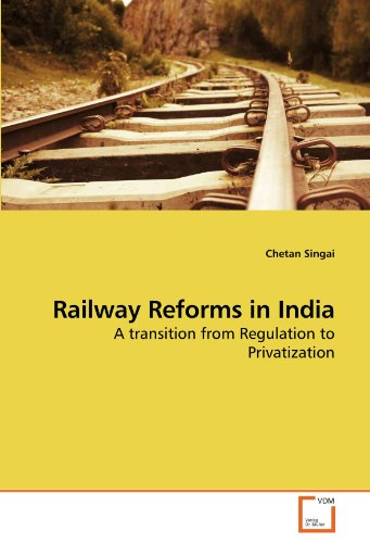 9783639249484: Railway Reforms in India: A transition from Regulation to Privatization