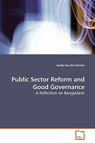 9783639249545: Public Sector Reform and Good Governance: A Reflection on Bangladesh