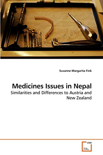 9783639249606: Medicines Issues in Nepal: Similarities and Differences to Austria and New Zealand