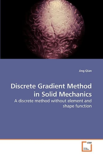 9783639249804: Discrete Gradient Method in Solid Mechanics: A discrete method without element and shape function