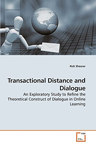 9783639250121: Transactional Distance and Dialogue: An Exploratory Study to Refine the Theoretical Construct of Dialogue in Online Learning