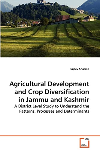 Agricultural Development and Crop Diversification in Jammu and Kashmir: Rajeev Sharma
