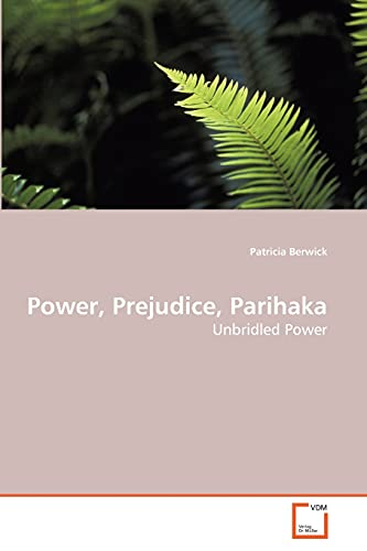 9783639250688: Power, Prejudice, Parihaka: Unbridled Power