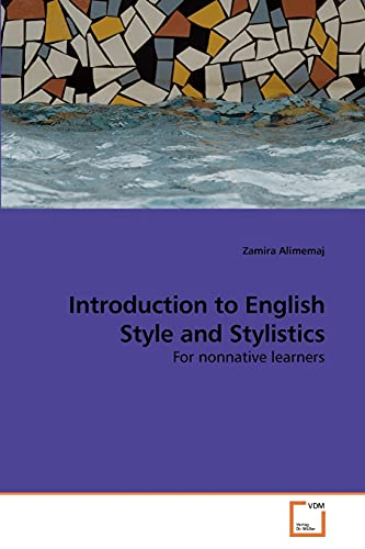Introduction to English Style and Stylistics: For: Alimemaj, Zamira