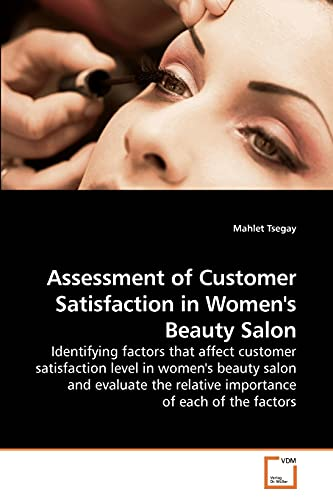 Assessment of Customer Satisfaction in Womens Beauty Salon Identifying factors that affect customer...