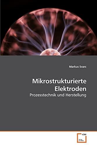 Mikrostrukturierte Elektroden: Markus Svarc