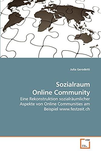 9783639252736: Sozialraum Online Community: Eine Rekonstruktion sozialräumlicher Aspekte von Online Communities am Beispiel www.festzeit.ch (German Edition)