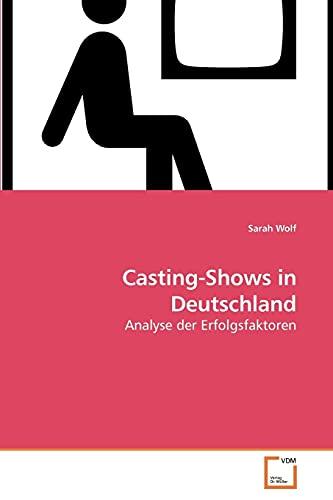 9783639252750: Casting-Shows in Deutschland: Analyse der Erfolgsfaktoren (German Edition)