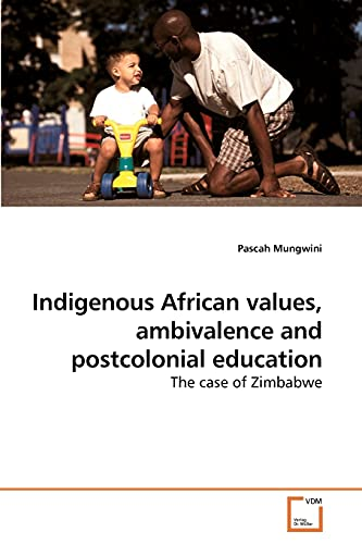 Indigenous African values, ambivalence and postcolonial education: Mungwini, Pascah