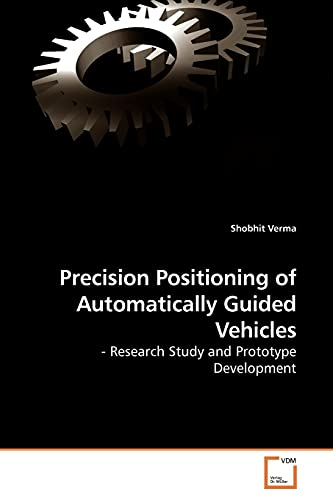 9783639253573: Precision Positioning of Automatically Guided Vehicles: - Research Study and Prototype Development