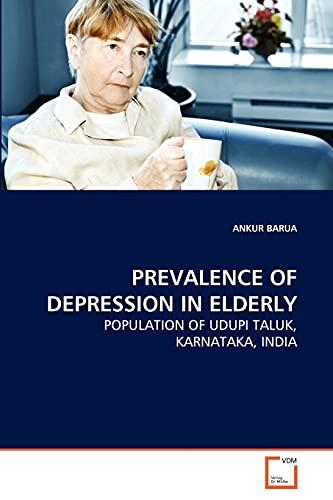 9783639253634: PREVALENCE OF DEPRESSION IN ELDERLY: POPULATION OF UDUPI TALUK, KARNATAKA, INDIA