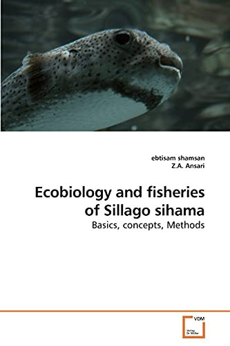 9783639253689: Ecobiology and fisheries of Sillago sihama: Basics, concepts, Methods