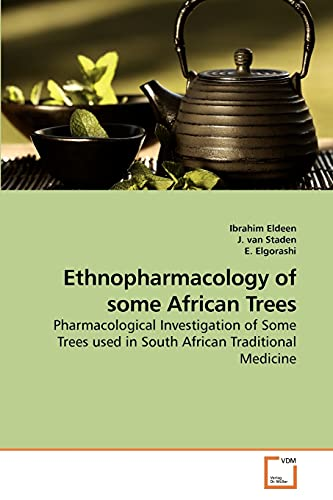 Ethnopharmacology of Some African Trees: Ibrahim Eldeen
