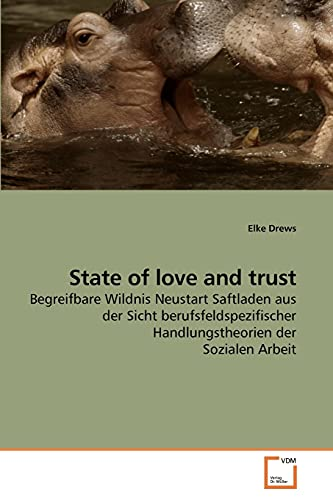 State of Love and Trust (Paperback): Elke Drews