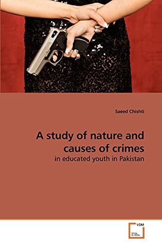 A Study of Nature and Causes of Crimes: Saeed Chishti