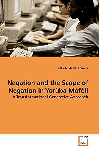 Negation and the Scope of Negation in Yorb Mfl: Felix AbÃdà mà Fábà nmi