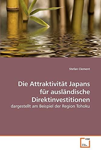 9783639255430: Die Attraktivität Japans für ausländische Direktinvestitionen: dargestellt am Beispiel der Region Tohoku (German Edition)