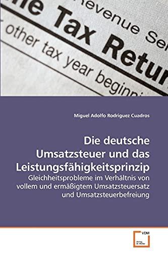 9783639255539: Die deutsche Umsatzsteuer und das Leistungsfähigkeitsprinzip: Gleichheitsprobleme im Verhältnis von vollem und ermäßigtem Umsatzsteuersatz und Umsatzsteuerbefreiung (German Edition)