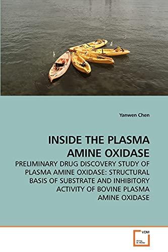 Inside the Plasma Amine Oxidase: Yanwen Chen