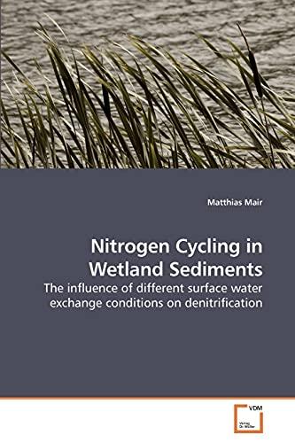 Nitrogen Cycling in Wetland Sediments: Matthias Mair