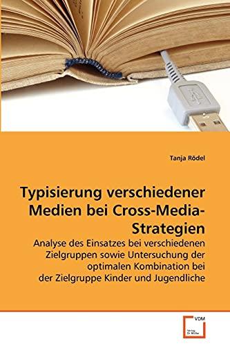 Typisierung verschiedener Medien bei Cross-Media-Strategien: Tanja Rödel