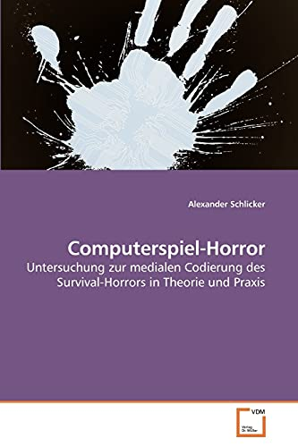 Computerspiel-Horror: Alexander Schlicker