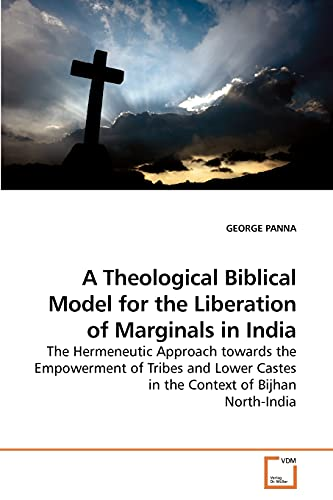 A Theological Biblical Model for the Liberation of Marginals in India: GEORGE PANNA