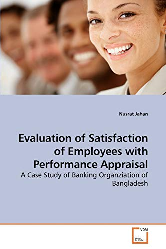 9783639257960: Evaluation of Satisfaction of Employees with Performance Appraisal: A Case Study of Banking Organziation of Bangladesh