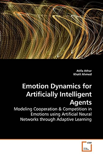 Emotion Dynamics for Artificially Intelligent Agents: Khalil Ahmed