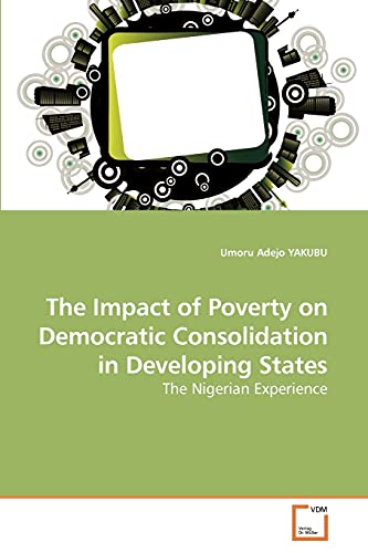 The Impact of Poverty on Democratic Consolidation in Developing States: Umoru Adejo YAKUBU
