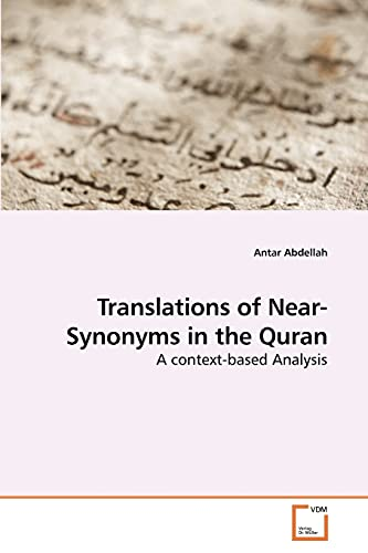 Translations of Near-Synonyms in the Quran: Antar Abdellah