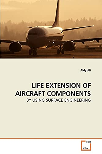 Life Extension of Aircraft Components: Aidy Ali