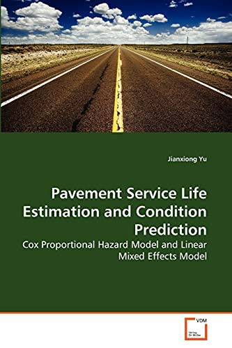 9783639258974: Pavement Service Life Estimation and Condition Prediction: Cox Proportional Hazard Model and Linear Mixed Effects Model
