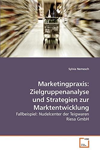 9783639259827: Marketingpraxis: Zielgruppenanalyse und Strategien zur Marktentwicklung