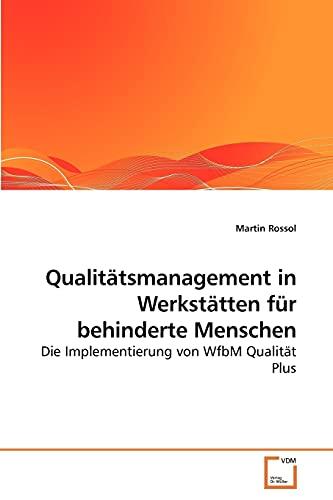 Qualitätsmanagement in Werkstätten für behinderte Menschen: Martin Rossol