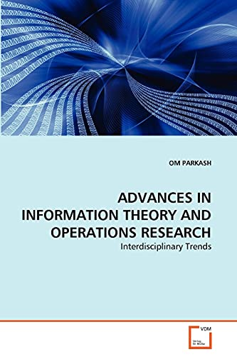 Advances in Information Theory and Operations Research: Om Parkash