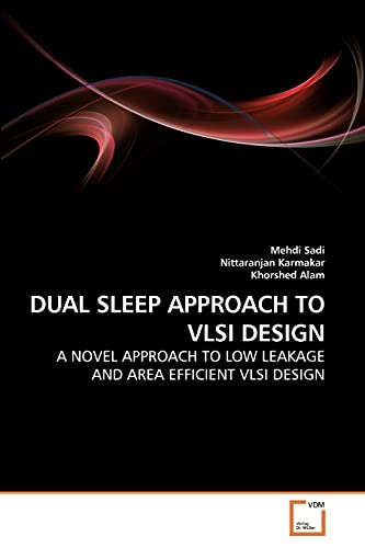 9783639260489: DUAL SLEEP APPROACH TO VLSI DESIGN: A NOVEL APPROACH TO LOW LEAKAGE AND AREA EFFICIENT VLSI DESIGN