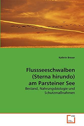 Flussseeschwalben (Sterna hirundo) am Parsteiner See: Bestand, Nahrungsbiologie und Schutzmaß...