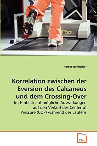 Korrelation Zwischen Der Eversion Des Calcaneus Und Dem Crossing-Over: Thomas Rathgeber