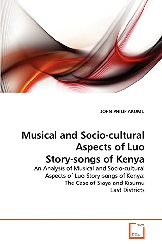 9783639260915: Musical and Socio-cultural Aspects of Luo Story-songs of Kenya