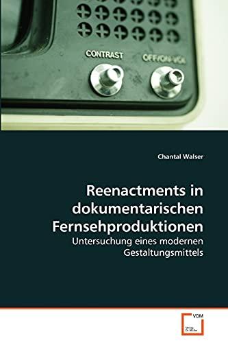 Reenactments in Dokumentarischen Fernsehproduktionen: Chantal Walser