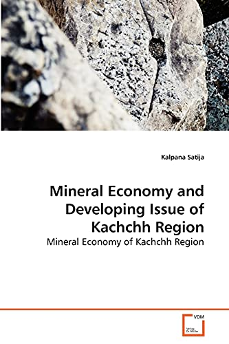 Mineral Economy and Developing Issue of Kachchh Region: Kalpana Satija