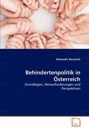 Behindertenpolitik in Österreich: Grundlagen, Herausforderungen und Perspektiven (German Edition): ...