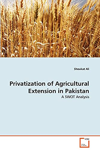 Privatization of Agricultural Extension in Pakistan: Shoukat Ali (author)