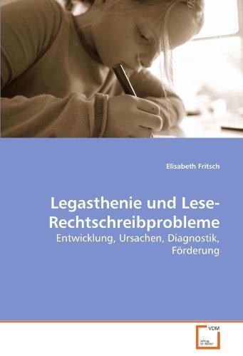Legasthenie und Lese-Rechtschreibprobleme: Entwicklung, Ursachen, Diagnostik, Förderung (Paperback)...