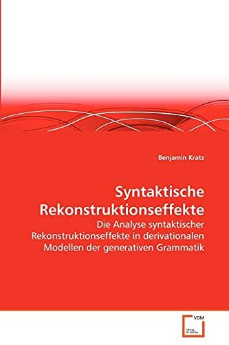 9783639263008: Syntaktische Rekonstruktionseffekte: Die Analyse syntaktischer Rekonstruktionseffekte in derivationalen Modellen der generativen Grammatik (German Edition)